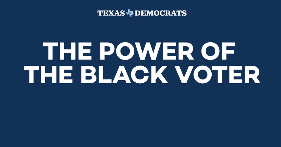 Dark blue square with white logo that says TEXAS DEMOCRATS. White letters that say THE POWER OF THE BLACK VOTE.